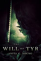 The Will of Tyr: A Kayara Ingham Novel (The Architects of Lore Book 3)