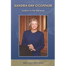 Sandra Day O'Connor: Justice in the Balance (Women's Biography Series) by Ann Carey McFeatters (2006-03-01)