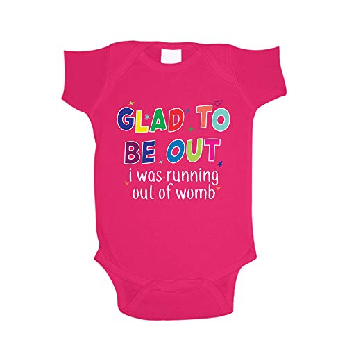 Glad to Be Out I was Running Out of Womb Baby One Piece NB Cyber Pink