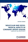Molecular and Socio-Medical Aspects of Coronary Artery Disease, Antonio Georgiev, 3838350324