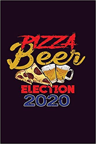 Beers List 2020.Pizza Beer Election 2020 With A Matte Full Color Soft
