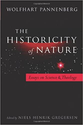 historicity of nature essays on science and theology wolfhart  historicity of nature essays on science and theology wolfhart pannenberg 9781599471259 com books