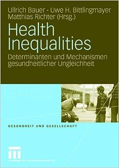 Health Inequalities: Determinanten und Mechanismen gesundheitlicher Ungleichheit (Gesundheit und Gesellschaft) (German and English Edition)