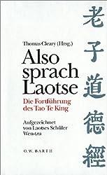 Also sprach Laotse. Die Fortführung des Tao Te King