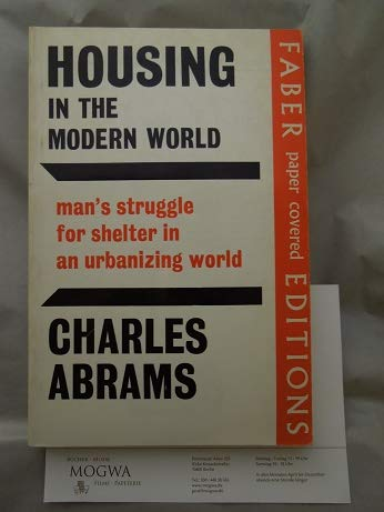 Housing in the Modern World: Man's Struggle for Shelter in an Urbanizing World (Mans Struggle For Shelter In An Urbanizing World)