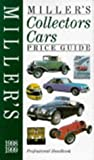 Miller's Collector's Cars Price Guide, 1998-1999, Judith Miller and Dave Selby, 1840000082