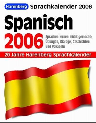 Harenberg Sprachkalender Spanisch 2004. Sprachen lernen leicht gemacht: Übungen, Dialoge, Geschichten und Vokabeln