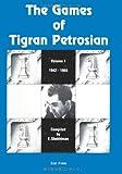 The Games of Tigran Petrosian Volume 1 1942-1965, Eduard Shekhtman, 4871874230