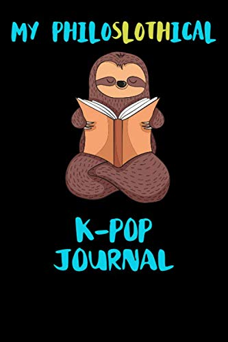 Price comparison product image My Philoslothical K-pop Journal: Blank Lined Notebook Journal Gift Idea For (Lazy) Sloth Spirit Animal Lovers
