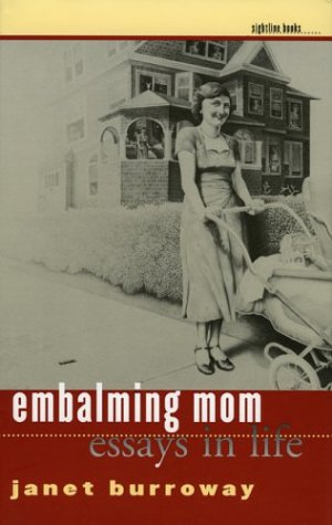 Download Embalming Mom: Essays in Life (Sightline Books) PDF