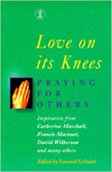Love on Its Knees: Inspiration on Praying for Others