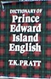 Dictionary of Prince Edward Island English, Pratt, T. K., 0802057810