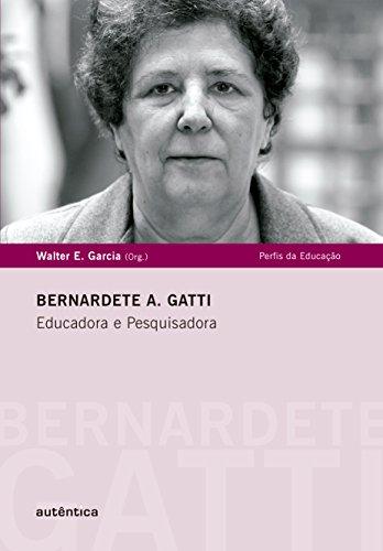 Bernardete A. Gatti: Educadora e Pesquisadora