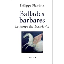 BALLADES BARBARES : LE TEMPS DES HORS-LA-LOI