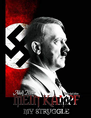 Mein Kampf - My Struggle: Unabridged edition of Hitlers original book - Four and a Half Years of Struggle against Lies,