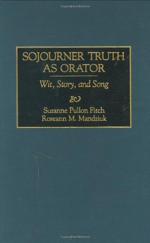 Download Sojourner Truth as Orator: Wit, Story, and Song (Great American Orators) Pdf