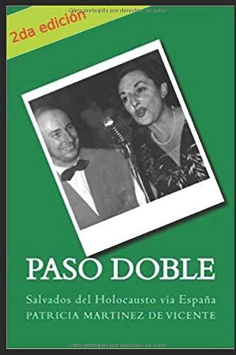 Paso Doble: Salvados del Holocausto vía España por Martínez De Vicente, Patricia,Varas Lau, Josefina