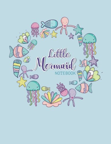 Notebook: little mermaid  cover and Line pages, Extra large (8.5 x 11) inches, 110 pages, notebook,notebooks and journals (little mermaid ... (8.5 x 11) inches, 110 pages) (Volume 1)