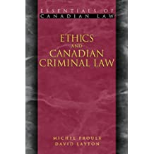 Ethics and Canadian Criminal Law