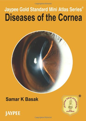 Diseases of the Cornea (Jaypee Gold Standard Mini Atlas Series)