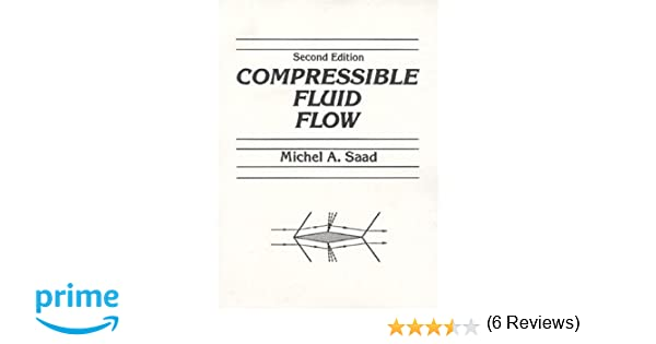 Compressible fluid flow 2nd edition michel a saad compressible fluid flow 2nd edition michel a saad 9780131613737 amazon books fandeluxe Choice Image