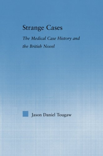 Strange Cases: The Medical Case History and the British Novel (Literary Criticism and Cultural - Tougaw Jason