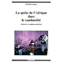 La Quete de l'Afrique Dans le Candomble