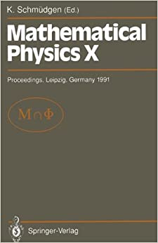 Mathematical Physics X: Proceedings of the X<Superscript>th</Superscript> Congress on Mathematical Physics, Held at Leipzig, Germany, 30 July - 9 August, 1991