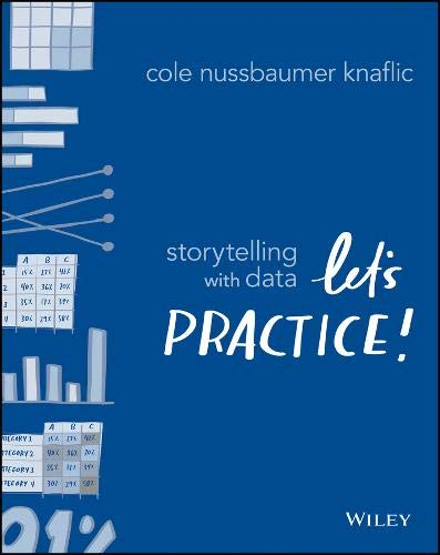 Storytelling with Data: Let's Practice! by Wiley