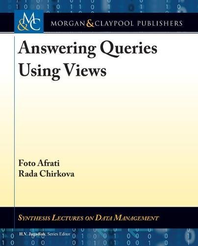 Answering Queries Using Views (Synthesis Lectures on Data Management)