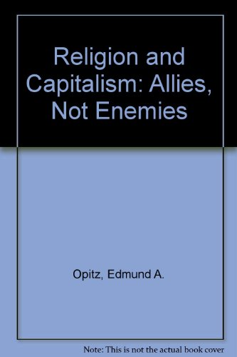 Religion and Capitalism: Allies Not Enemies