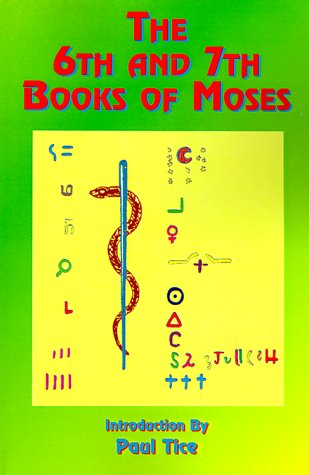 The 6th and 7th Books of Moses (Bk. 6, Bk. 7)