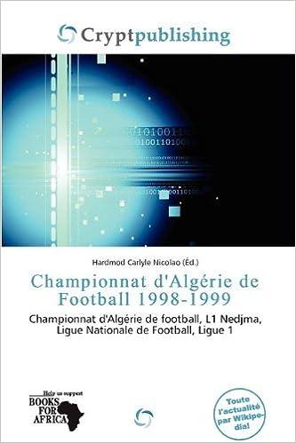 Télécharger en ligne Championnat D'Alg Rie de Football 1998-1999 epub, pdf