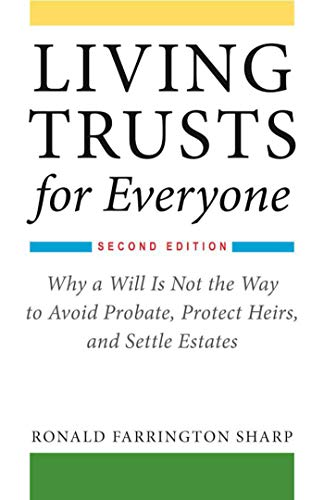 Pdf Law Living Trusts for Everyone: Why a Will Is Not the Way to Avoid Probate, Protect Heirs, and Settle Estates (Second Edition)