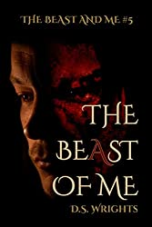 The BeAst Of Me (The Beast And Me Book 5)