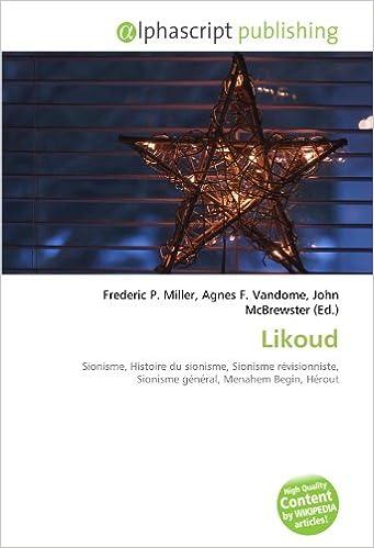 Livres gratuits Likoud: Sionisme, Histoire du sionisme, Sionisme révisionniste, Sionisme général, Menahem Begin, Hérout pdf ebook