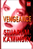 Vengeance, Stuart M. Kaminsky, 1568958706