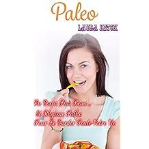 Paléo: Un Corps Plus Beau ... Et Régime Paléo Pour Le Garder Toute Votre Vie   ( paleo en français,paleo nutrition,recette vegan,recettes paleo,régimes amaigrissants (French Edition)