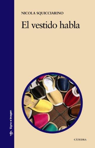 Descargar Libro El Vestido Habla: Consideraciones Psico-sociológicas Sobre La Indumentaria Nicola Squicciarino