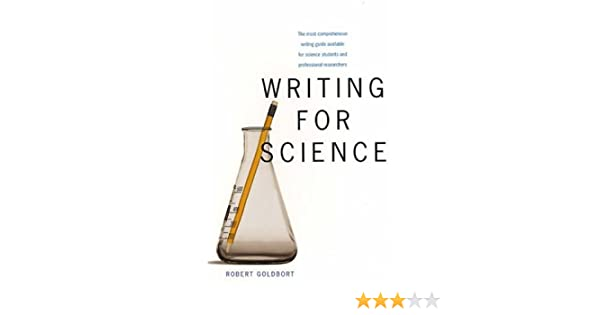 Amazon.com: Writing for Science (9780300117936): Robert Goldbort ...
