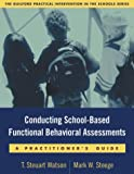 Conducting School-Based Functional Behavioral Assessments: A Practitioner's Guide