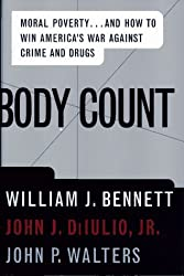 BODY COUNT: Moral Poverty...And How to Win America's War Against Crime and Drugs