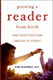 Growing a Reader from Birth, Diane McGuinness, 0393058026