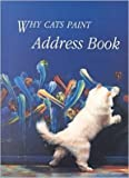 why cats paint - Why Cats Paint Address Book