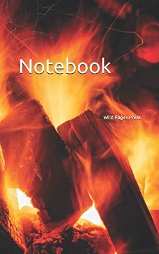 Notebook: open fire embers fire hot flame heat glow firefighter firefighting fireplace pit bonfire