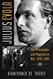 Julius Evola: The Philosopher and Magician in