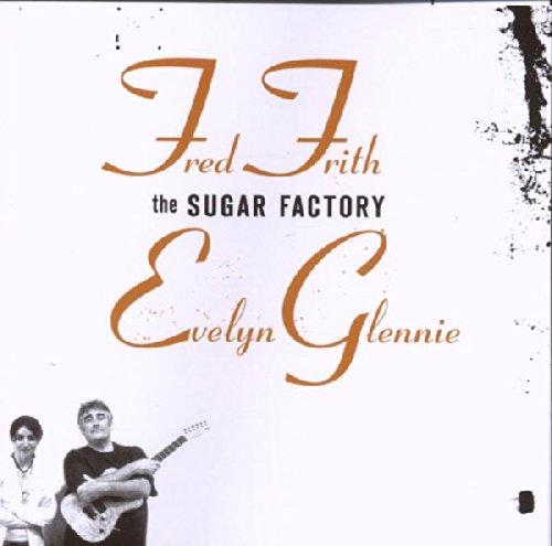 Frith, Fred/Evelyn Glennie The Sugar Factory Mainstream Jazz