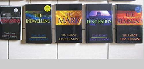 The Left Behind Collection: The Remnant/Descration/the Mark/the Indwelling/Assas