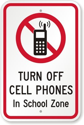 Turn Off Cell Phones In School Zone (with No, Engineer Gr...