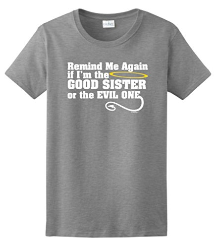 Sweatshirt T-shirt Reunion - Remind me Again if I'm the Good Sister or Evil One Ladies T-Shirt Medium Sport Grey